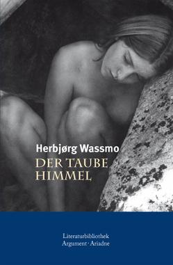 Der taube Himmel von Haefs,  Gabriele, Wassmo,  Herbjørg