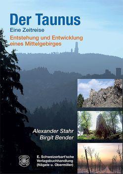 Der Taunus – eine Zeitreise von Bender,  Birgit, Stahr,  Alexander