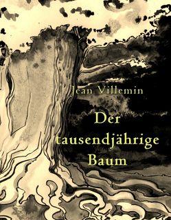 Der tausendjährige Baum von Nothnagle,  Alan, Villemin,  Jean