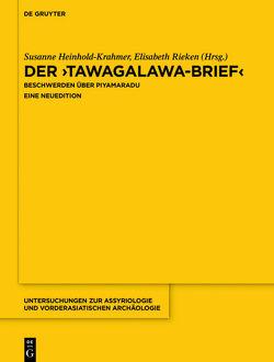 Der Tawagalawa-Brief von Hawkins,  John David, Hazenbos,  Jost, Heinhold-Krahmer,  Susanne, Miller,  Jared, Rieken,  Elisabeth, Weeden,  Mark
