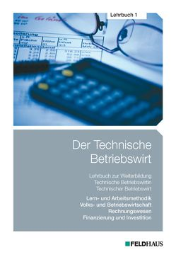 Der Technische Betriebswirt / Der Technische Betriebswirt – Lehrbuch 1 von Kampe,  Jens K F, Schmidt,  Elke H, Tolkmit,  Gerhard