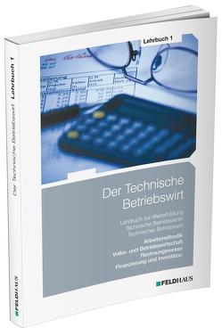 Der Technische Betriebswirt / Lehrbuch 1 von Kampe,  Jens K F, Schmidt,  Elke H, Tolkmit,  Gerhard
