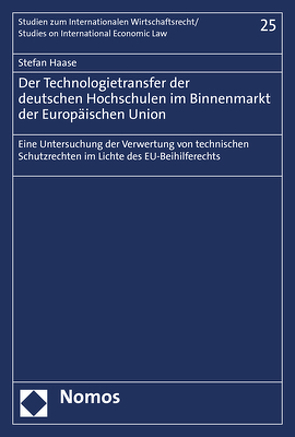 Der Technologietransfer der deutschen Hochschulen im Binnenmarkt der Europäischen Union von Haase,  Stefan