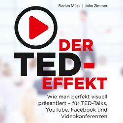 Der TED-Effekt von Horeyseck,  Julian, Mück,  Florian, Zimmer,  John