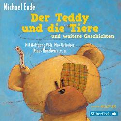 Der Teddy und die Tiere und weitere Geschichten von Bartzsch,  Franz, Diverse, Ende,  Michael, Niklaus,  Walter, Völz,  Wolfgang