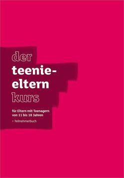 Der Teenie-Elternkurs – Teilnehmerbuch von Lee,  Nicky & Sila