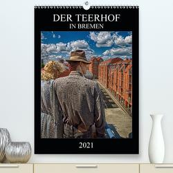 Der Teerhof in Bremen (Premium, hochwertiger DIN A2 Wandkalender 2021, Kunstdruck in Hochglanz) von Bomhoff,  Gerhard
