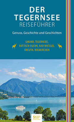 Der Tegernsee Reiseführer (2. Auflage) von Still,  Sonja
