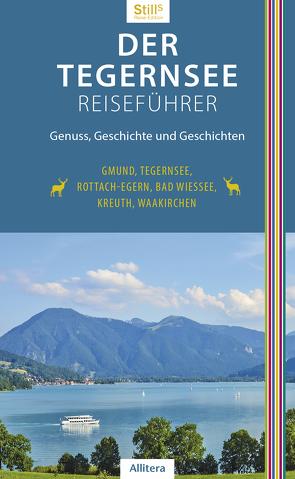 Der Tegernsee Reiseführer (3. Auflage) von Still,  Sonja