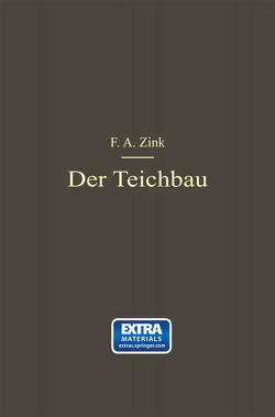 Der Teichbau von Zink,  F. A.