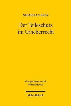 Der Teileschutz im Urheberrecht von Benz,  Sebastian