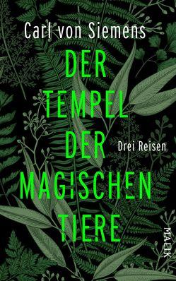 Der Tempel der magischen Tiere von Siemens,  Carl von
