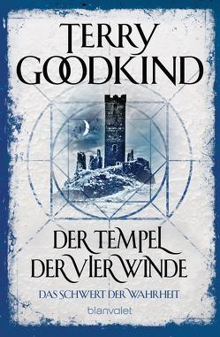 Der Tempel der vier Winde – Das Schwert der Wahrheit von Goodkind,  Terry, Holz,  Caspar
