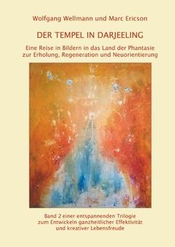 Der Tempel in Darjeeling von Ericson,  Marc, Wellmann,  Wolfgang