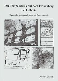 Der Tempelbezirk auf dem Frauenberg bei Leibnitz von Schrettle,  Bernhard