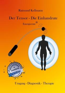 Der Tensor – Die Einhandrute, Energierute von Kellmann,  Raimund
