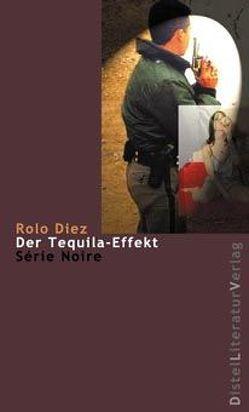 Der Tequila-Effekt von Diez,  Rolo, Rosenberger,  Horst