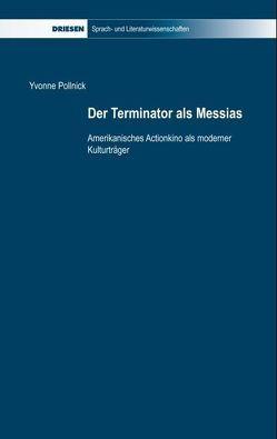 Der Terminator als Messias von Pollnick,  Yvonne