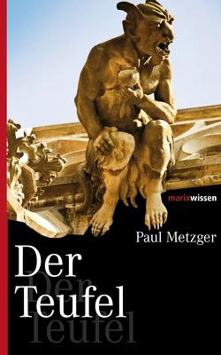 Der Teufel von Metzger,  Paul