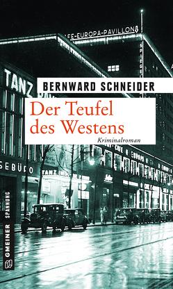 Der Teufel des Westens von Schneider,  Bernward