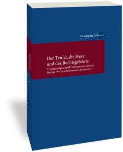 Der Teufel, die Hexe und der Rechtsgelehrte von Lattmann,  Christopher