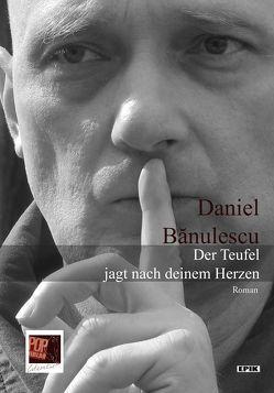 Der Teufel jagt nach deinem Herzen von Banulescu,  Daniel, Wichner,  Ernest