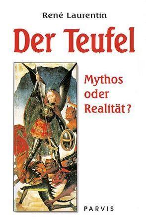 Der Teufel, Mythos oder Realität von Frericks,  Domenica, Laurentin,  René