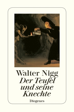 Der Teufel und seine Knechte von Nigg,  Walter
