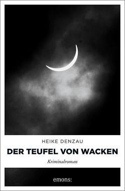 Der Teufel von Wacken von Denzau,  Heike