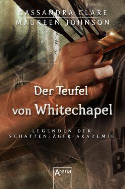 Der Teufel von Whitechapel von Clare,  Cassandra, Fritz,  Franca, Johnson,  Maureen, Koop,  Heinrich