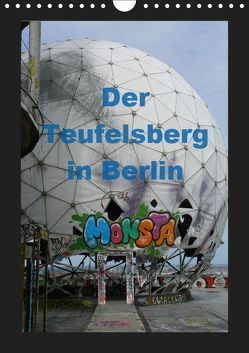 Der Teufelsberg in Berlin 2019 (Wandkalender 2019 DIN A4 hoch) von Schröer,  Ralf