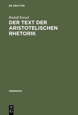 Der Text der aristotelischen Rhetorik von Kassel,  Rudolf