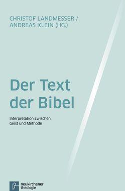 Der Text der Bibel von Klein,  Andreas, Landmesser,  Christof