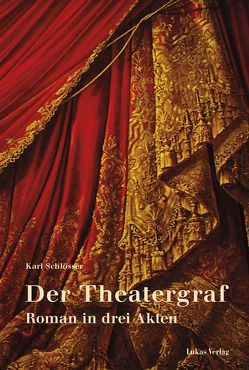 Der Theatergraf von Schlösser,  Karl
