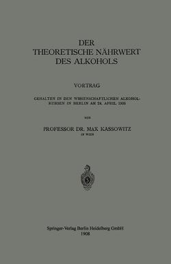 Der Theoretische Nährwert des Alkohols von Kassowitz,  Max