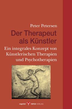 Der Therapeut als Künstler von Petersen,  Peter