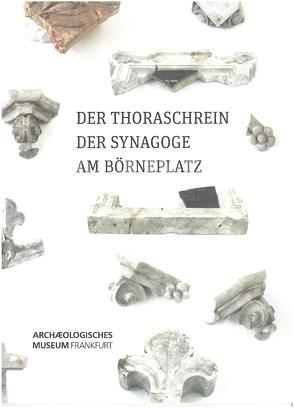 Der Thoraschrein der Synagoge am Börneplatz von David,  Wolfgang, Flügen,  Thomas