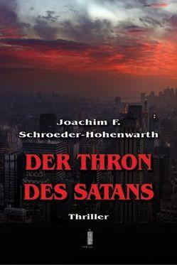 Der Thron des Satans von Schroeder-Hohenwarth,  Joachim F