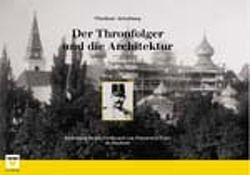 Der Thronfolger und die Architektur von Aichelburg,  Wladimir