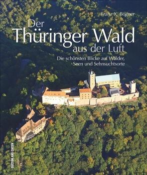 Der Thüringer Wald aus der Luft von Bogner,  Franz X.