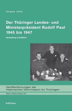 Der Thüringer Landes- und Ministerpräsident Rudolf Paul 1945 bis 1947 von John,  Jürgen