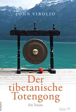 Der tibetanische Totengong von Virolio,  John
