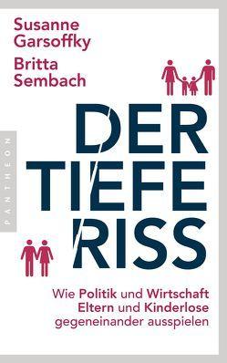 Der tiefe Riss von Garsoffky,  Susanne, Sembach,  Britta