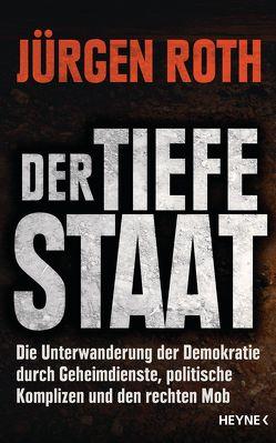 Der tiefe Staat von Roth,  Jürgen