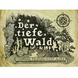 Der tiefe Wald von Alder,  Avery, Lauer,  Adrian, Trillitzsch,  Tina, Trumann,  Mark Diaz