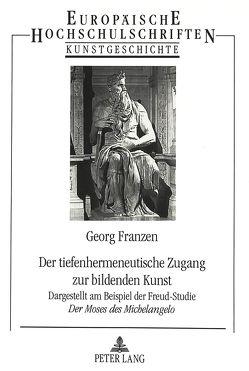 Der tiefenhermeneutische Zugang zur bildenden Kunst von Franzen,  Georg