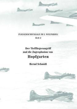 Der Tieffliegerangriff und die Zugexplosion von Hopfgarten von Schmidt,  Bernd