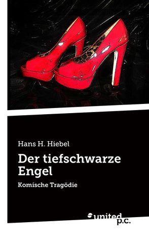 Der tiefschwarze Engel von Hiebel,  Hans H