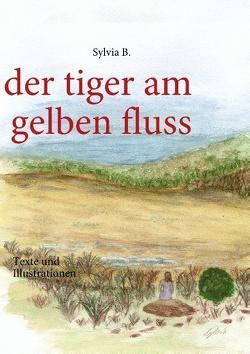 der tiger am gelben fluss von B.,  Sylvia