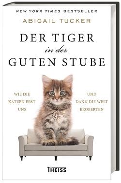 Der Tiger in der guten Stube von Niehaus,  Monika, Tucker,  Abigail, Wiese,  Martina, Wissmann,  Jorunn